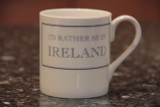 I'd Rather be in Ireland china mug