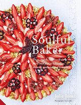 Julie Jones Soulful Baker hardback cook book.