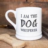 Pottery I am the Dog Whisperer mug from Sweet William Designs.