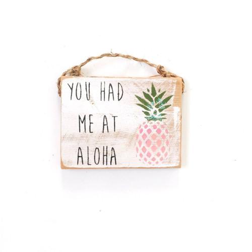 You Had Me At Aloha Sign