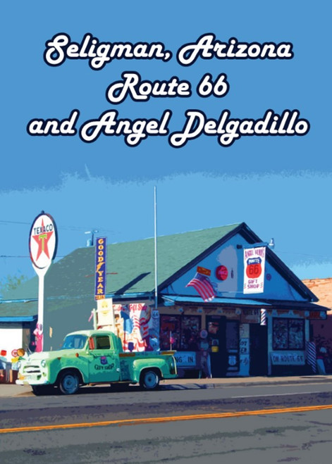 Seligman Route 66 and Angel Delgadillo E-Booklet