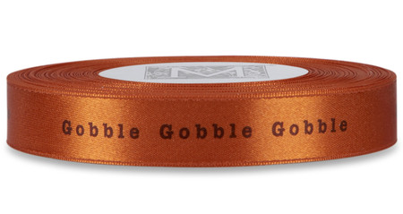 "Brown ""Gobble Gobble Gobble"" on Mandarin Ribbon - Double Faced Satin Sayings"