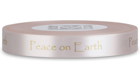 """Double Faced Satin Sayings - Gold ink """"Peace On Earth"""" on Bisque"""