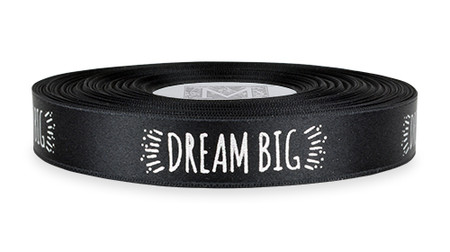 """Silver ink """"Dream Big"""" on Black Ribbon - Double Faced Satin Sayings"""