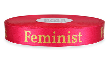 "Gold ""Feminist"" on Bougainvillea Ribbon - Double Faced Satin Sayings"