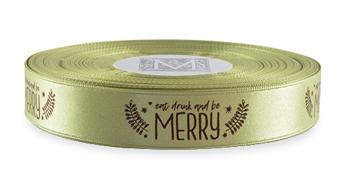 "Brown ink ""Eat Drink and Be Merry"" on Celadon Ribbon - Double Faced Satin Sayings"