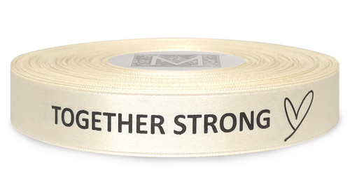 """Together Strong"" Black Ink on Bone - Double Faced Satin Sayings"