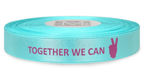 """Together We Can"" Pink Ink on Aquamarine - Double Faced Satin Sayings"