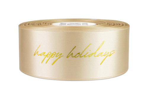 """""""Happy Holidays"""" Gold Foil Ink on Magnolia - Double Faced Satin Sayings"""