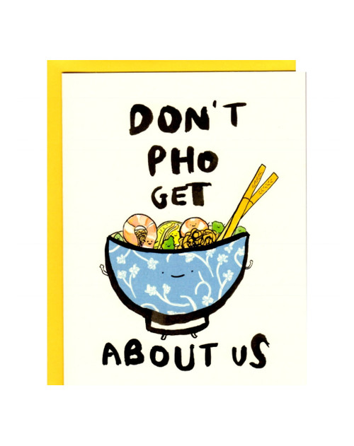 Don't Pho Get About Us Card