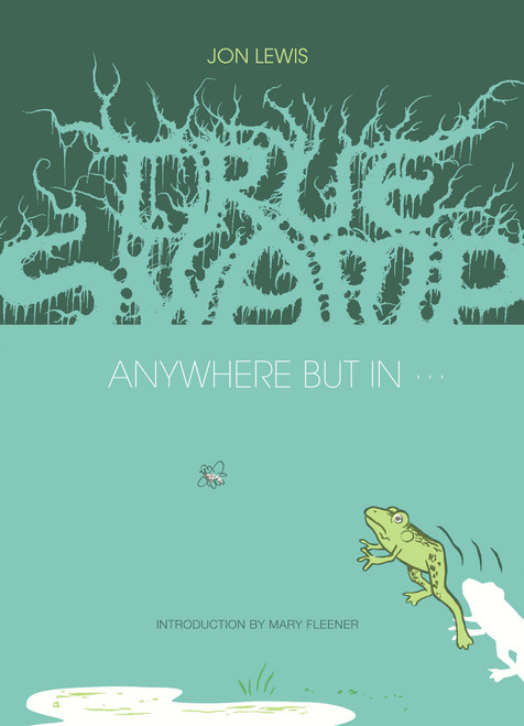 True Swamp: Book 2: Anywhere But In...