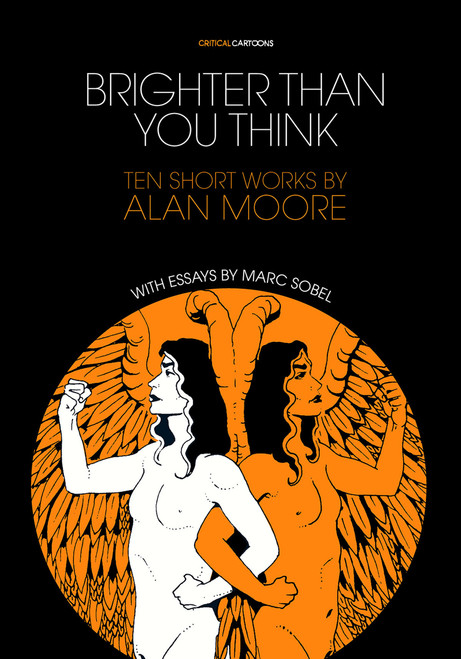Brighter than You Think 10 Short Works by Alan Moore