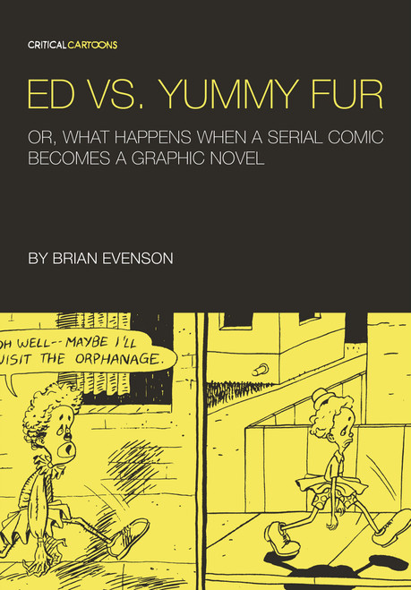 Ed vs. Yummy Fur Or, What Happens When A Serial Comic Becomes a Graphic Novel