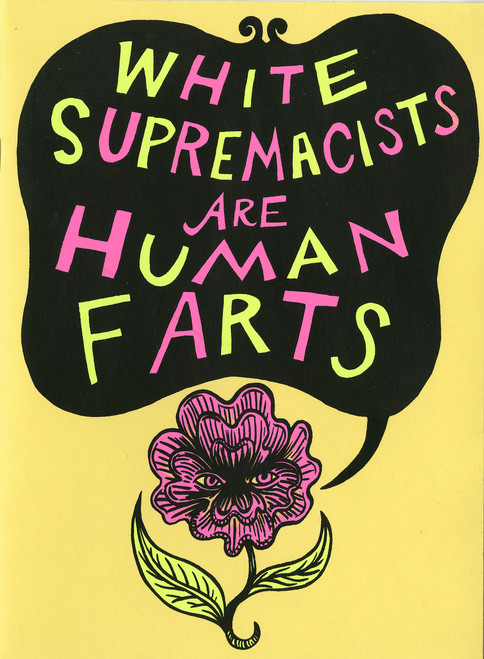 White Supremacists Are Human Farts