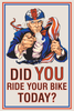 Did You Ride Your Bike Today Bicycle Poster