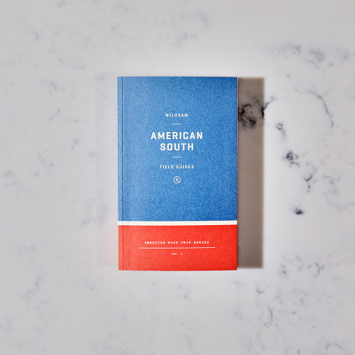 The Road Trip Guide to the American South by Wildsam Field Guides