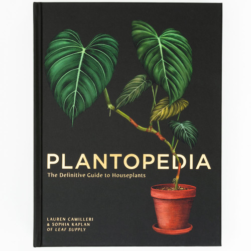 Plantopedia: The Definitive Guide to Houseplants by Lauren Camilleri & Sophia Kaplan