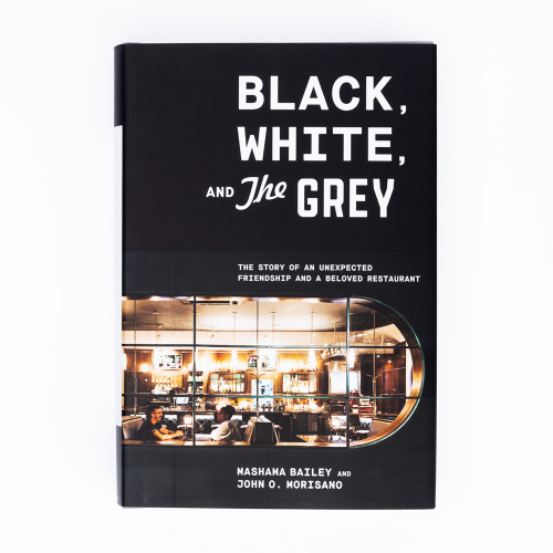 Black White & The Grey by Mashama Bailey and John O. Morisano