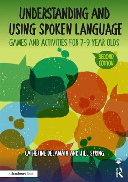 Understanding and Using Spoken Language - Games and Activities for 7-9 Year Olds