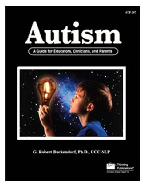 Autism - A Guide for Educators, Clinicians and Parents