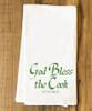 God Bless the Cook (He Needs It) Tea Towel