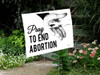Pray to End Abortion Yard Sign