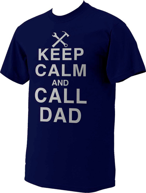 Keep Calm and Call Dad T-Shirt