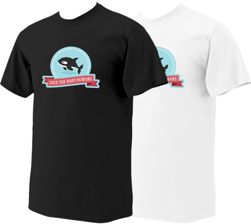 Save the Baby Humans Killer Whale Pro-Life T-Shirt