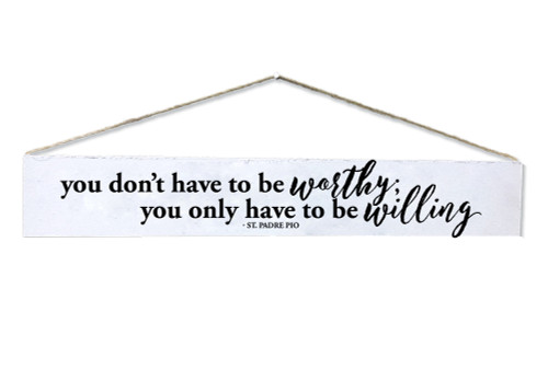 """""""Be Willing"""" St. Padre Pio Quote Plaque"""