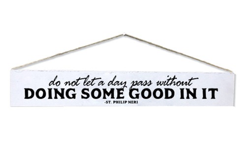 """Doing Some Good"" St. Philip Neri Quote Plaque"