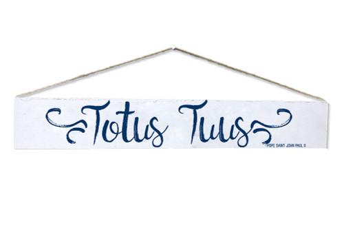 """""""Totus Tuus"""" Pope Saint John Paul II Quote Plaque"""