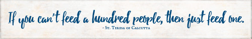 """Just Feed One"" St. Teresa of Calcutta Quote Plaque"