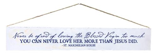 """""""Loving Mary"""" St. Maximilian Kolbe Quote Plaque"""