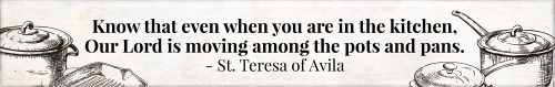 """Our Lord is Moving"" St. Teresa of Avila Quote Plaque"