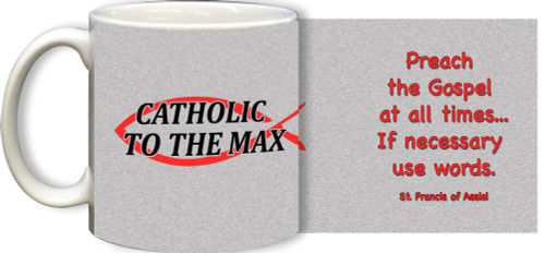 Catholic to the Max Gray Mug