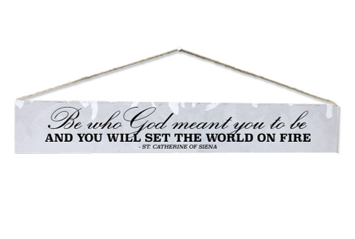 """""""Be Who God"""" St. Catherine of Siena Quote Plaque"""