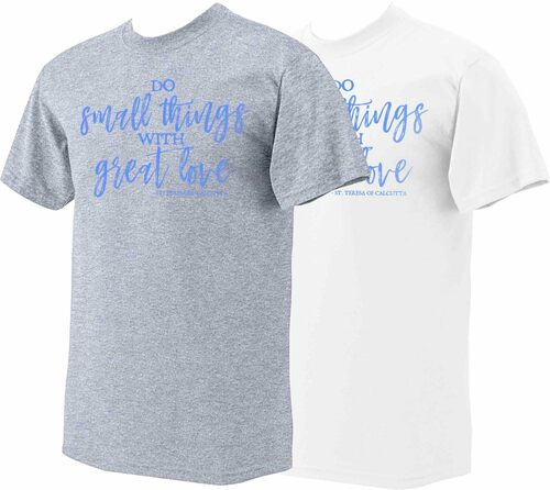 """Do Small Things"" St. Teresa of Calcutta T-Shirt"