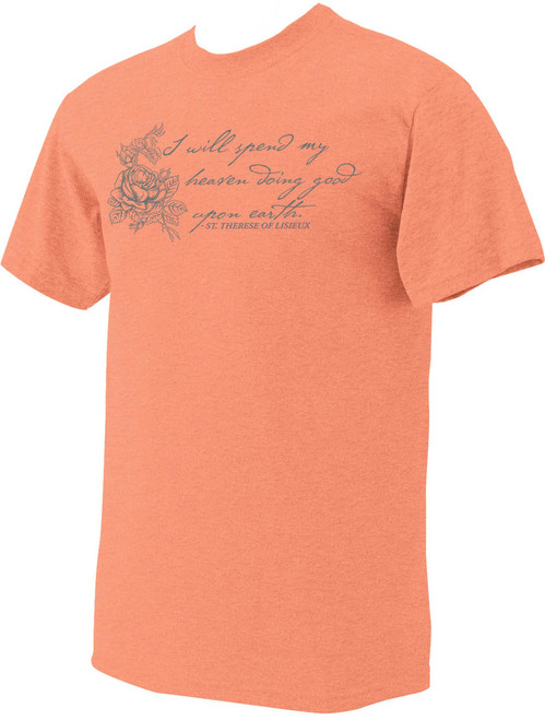 """""""I Will Spend"""" St. Therese of Lisieux Heather Coral T-Shirt"""