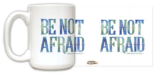 """Be Not Afraid"" Pope Saint John Paul II Quote Mug"