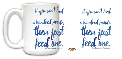 """Just Feed One"" St. Teresa of Calcutta Quote Mug"