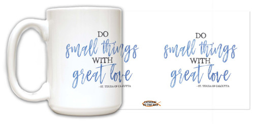 """Do Small Things"" St. Teresa of Calcutta Quote Mug"