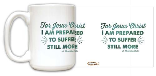 """For Jesus Christ"" St. Maximilian Kolbe Quote Mug"
