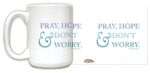 """Pray, Hope & Don't Worry"" St. Padre Pio Quote Mug"