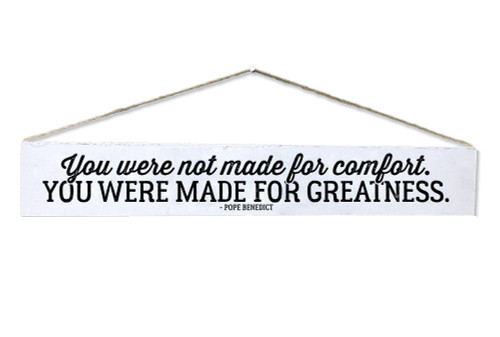 You Were Made for Greatness Quote Plaque
