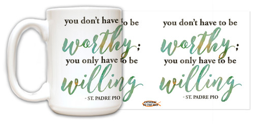 You Only Have to be Willing Quote Mug