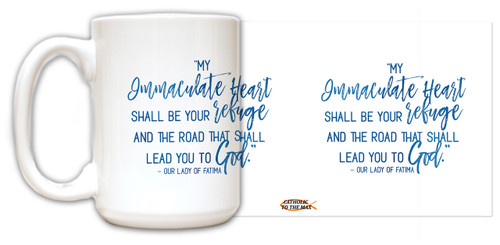Mary's Immaculate Heart Leads to God Quote Mug