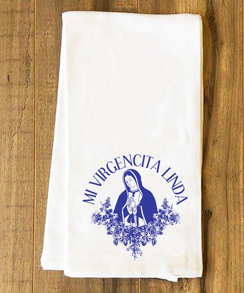 Mi Virgencita Linda Tea Towel