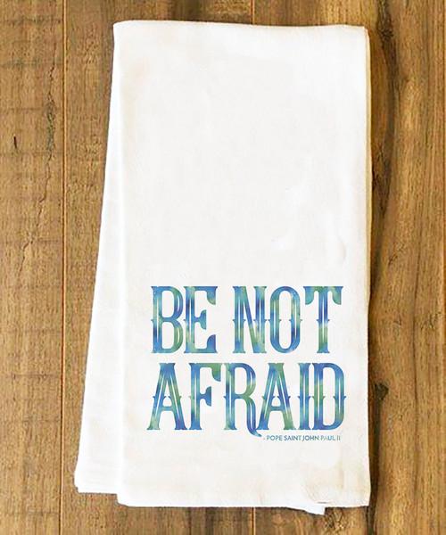 Be Not Afraid Tea Towel