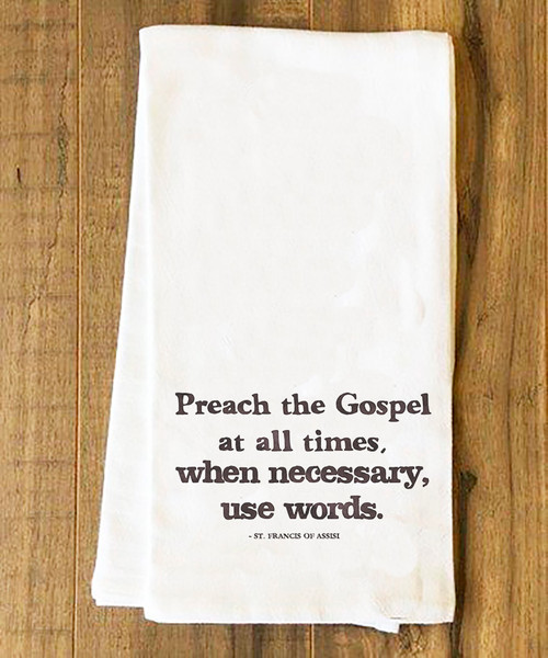 Preach the Gospel at All Times Tea Towel