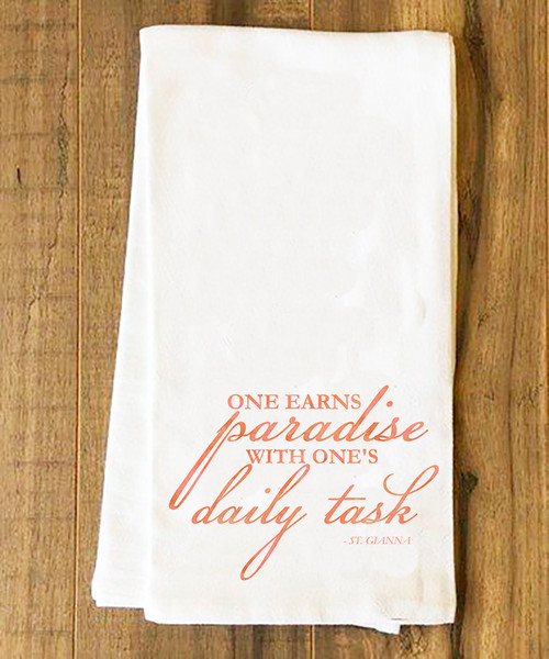 One Earns Paradise Tea Towel